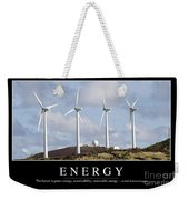 Energy Inspirational Quote Weekender Tote Bag
