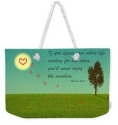 Enjoy The Sunshine Weekender Tote Bag