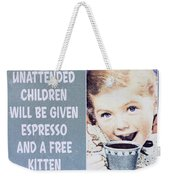 Espresso And Kitten Sign Weekender Tote Bag