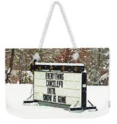 Everything Cancelled - Funny Sign - Snow Weekender Tote Bag
