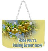 Feel Better Soon Greeting Card - Barberry Blossoms Weekender Tote Bag