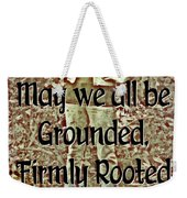 Firmly Rooted Weekender Tote Bag