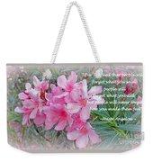 Flowers With Maya Angelou Verse Weekender Tote Bag