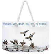 Flying Ducks And A Friends Quote Weekender Tote Bag
