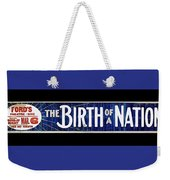 Ford's Theater  Ad Baltimore The Birth Of A Nation March 6 1915 Color Added 2013 Weekender Tote Bag