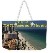 Fort Lauderdale Welcome Weekender Tote Bag