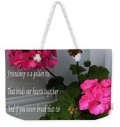 Friendship Is A Golden Tie With Geraniums Weekender Tote Bag
