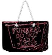 Funeral Sign Weekender Tote Bag