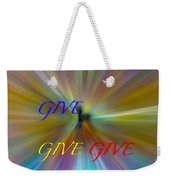 Give Give Give Weekender Tote Bag