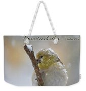 Gold Finch On A Snowy Twig With Verse Weekender Tote Bag