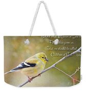 Gold Finch On Twig With Verse Weekender Tote Bag