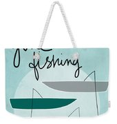 Gone Fishing Weekender Tote Bag by Linda Woods