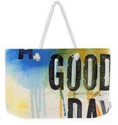 Good Day Weekender Tote Bag