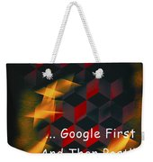 Google First Then Post Weekender Tote Bag