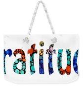 Gratitude 1 - Inspirational Art Weekender Tote Bag