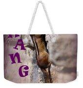 Hang In There Chipmunk Weekender Tote Bag