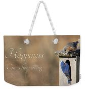 Happiness Comes From Loving Weekender Tote Bag