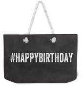 Happy Birthday Card- Greeting Card Weekender Tote Bag