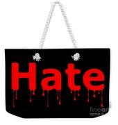 Hate Bllod Text Black Weekender Tote Bag