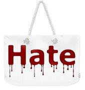 Hate Blood Text Weekender Tote Bag
