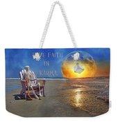 Have Faith In Karma Weekender Tote Bag