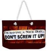 Having A Nice Day Weekender Tote Bag