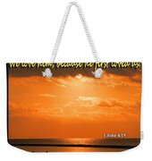 He Loved Us First Weekender Tote Bag