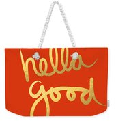 Hella Good In Orange And Gold Weekender Tote Bag by Linda Woods