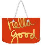 Hella Good In Orange And Gold Weekender Tote Bag