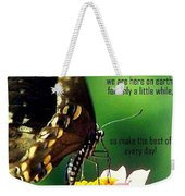 Here Only A Little While Weekender Tote Bag
