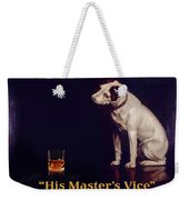 His Masters Vice Weekender Tote Bag