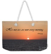 His Mercies Are New Every Morning Weekender Tote Bag