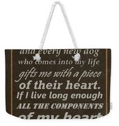 Homage To The Dogs In Our Lives Weekender Tote Bag