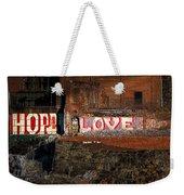 Hope Love Lovelife Weekender Tote Bag by Bob Orsillo