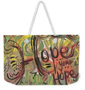Hope Your Hope Weekender Tote Bag
