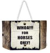 Horses Only Sign Picture Weekender Tote Bag
