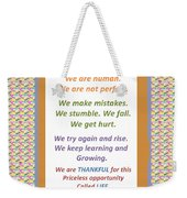 Humans Mistakes Stumble Grow Life Priceless Opportunity Background Designs  And Color Tones N Color  Weekender Tote Bag