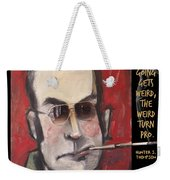 Hunter S. Thompson Weird Quote Poster Weekender Tote Bag