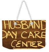 Husband Day Care Center Weekender Tote Bag