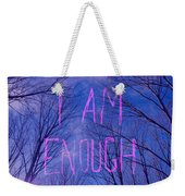 I Am Enough Weekender Tote Bag by Jocelyn Friis