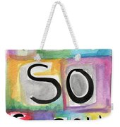 I Am So Sorry Weekender Tote Bag