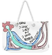 I Know I Look Lazy But... Weekender Tote Bag