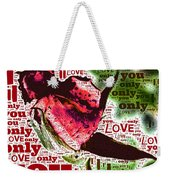 I Love You Only Abstract Weekender Tote Bag