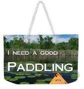 I Need A Good Paddling Weekender Tote Bag