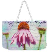 I Only Have Eyes For You Weekender Tote Bag