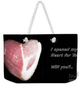 I Opened My Heart For You Weekender Tote Bag
