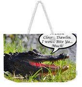 I Won't Bite Greeting Card Weekender Tote Bag