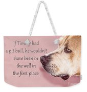 If Timmy Had A Pitbull Weekender Tote Bag