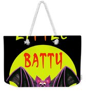 I'm A Little Batty Weekender Tote Bag
