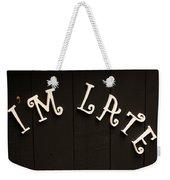I'm Late Weekender Tote Bag